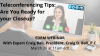 Teleconferencing Tips: Are You Ready for your Closeup