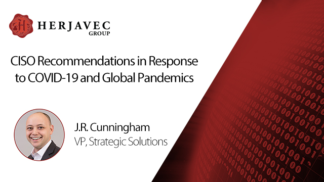 CISO Recommendations in Response to COVID-19 and Global Pandemics