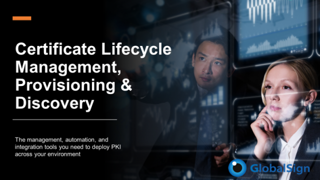 Certificate Lifecycle Management, Provisioning & Discovery