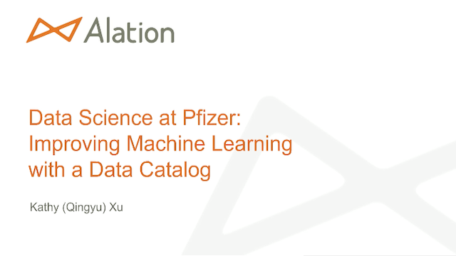 Data Science at Pfizer: Improving Machine Learning with a Data Catalog