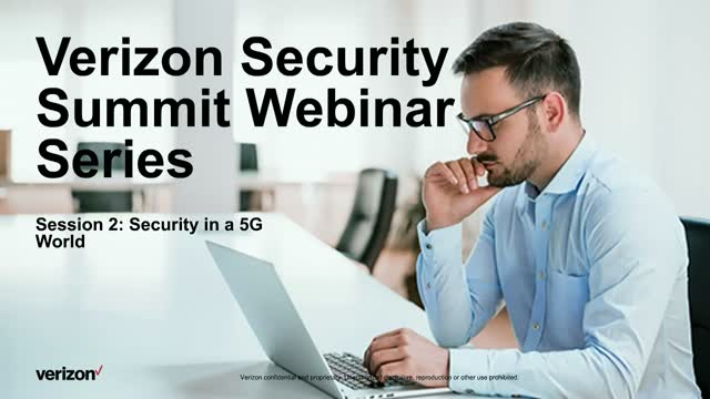 Verizon Security Summit Series Session 2: Security in a 5G World