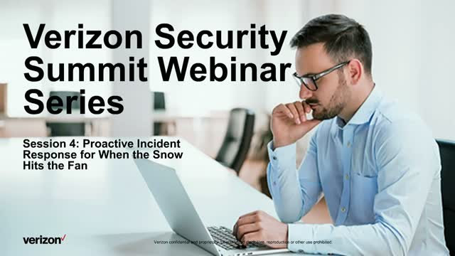 Verizon Security Summit Series Session 4: Proactive Incident Response