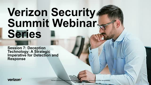 Verizon Security Summit Series Session 7: Deception Technology