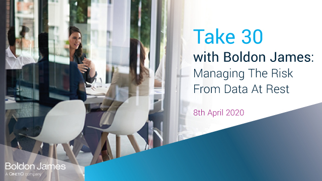 Take 30 with Boldon James: Managing The Risk From Data At Rest