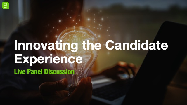 Panel: Innovating the Candidate Experience