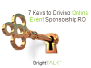 7 Keys to Driving Online Event Sponsorship ROI