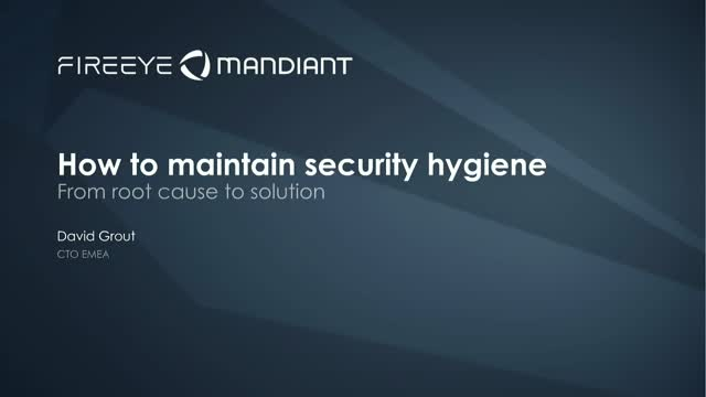 How to maintain cyber hygiene - from root cause to solution