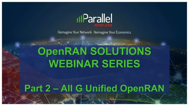 Parallel Wireless OpenRAN Solutions | Webinar Series: Part 2 - All G OpenRAN