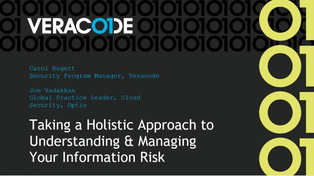 Taking a Holistic Approach to Understanding & Managing Your Information Risk