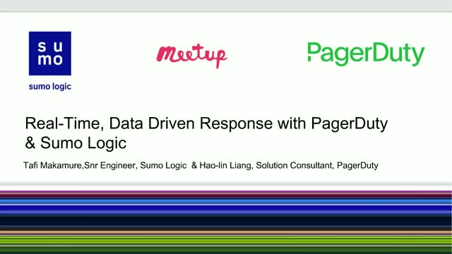 """Better Together"" Real-Time, Data-Driven Response with PagerDuty & Sumo Logic"