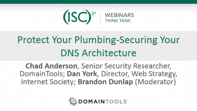 Protect Your Plumbing-Securing Your DNS Architecture