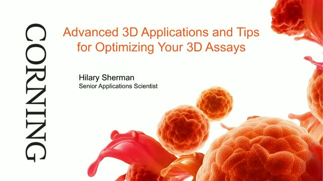 Advanced 3D Applications and Tips for Optimizing Your 3D Assays