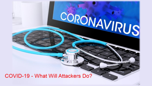 COVID-19 - What Will Attackers Do?