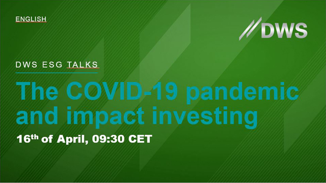 DWS ESG TALKS - The Covid-19 Pandemic and Impact Investing