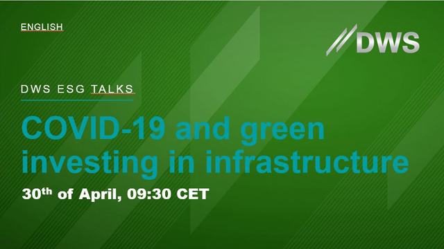 DWS ESG TALKS - The impact of COVID-19 on green investing in infrastructure
