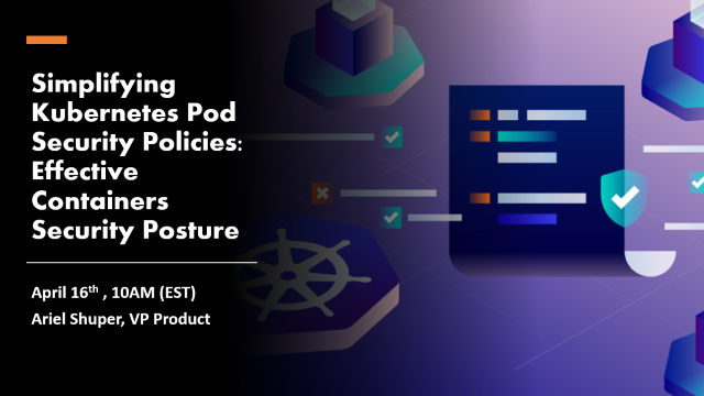 Simplifying Kubernetes Pod Security Policies: Effective Containers Security