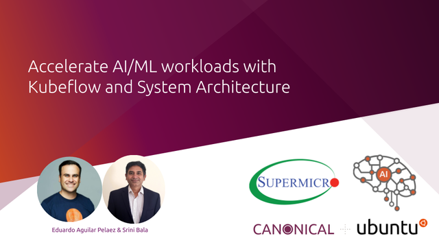 Accelerate AI/ML workloads with Kubeflow and System Architecture