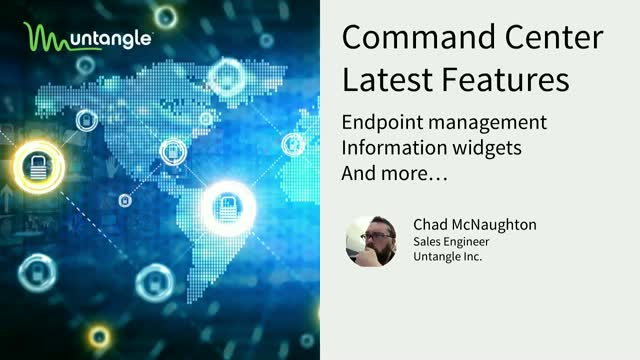 Untangle Command Center: New Features and Functionality
