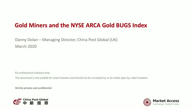 China Post Global: Gold Miners and the NYSE ARCA Gold BUGS Index