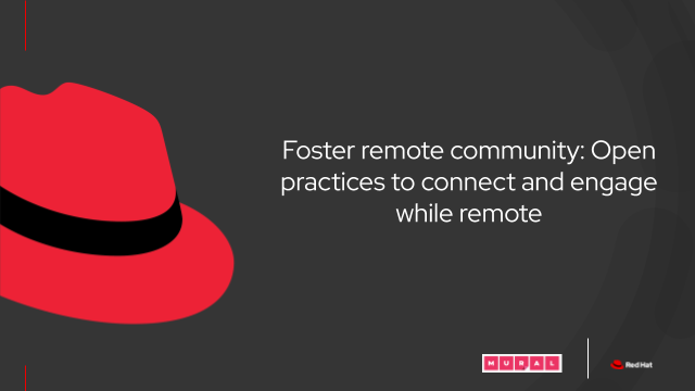 Foster Remote Community: Open practices to connect and engage while remote