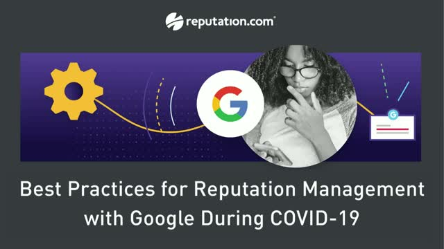 Best Practices for Reputation Management with Google During COVID-19