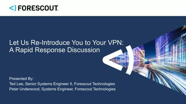 Let Us Re-Introduce You to Your VPN: A Rapid Response Discussion