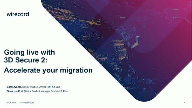 Going live with 3D Secure 2: Accelerate your 3D Secure 2 migration