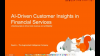 AI-Driven Customer Insights in Financial Services