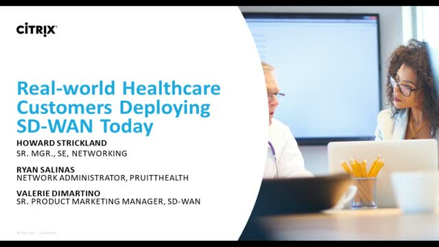 Real-World Healthcare Customers Deploying SD-WAN Today