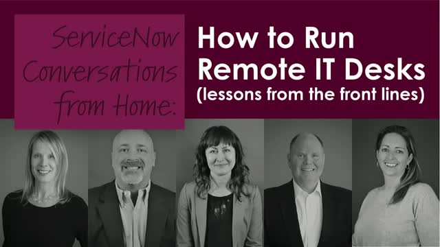 ServiceNow Conversations From Home: How to Run Remote IT Desks