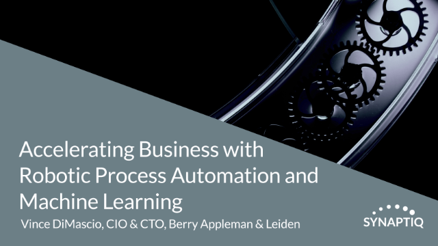 Accelerating Business with Robotic Process Automation and Machine Learning