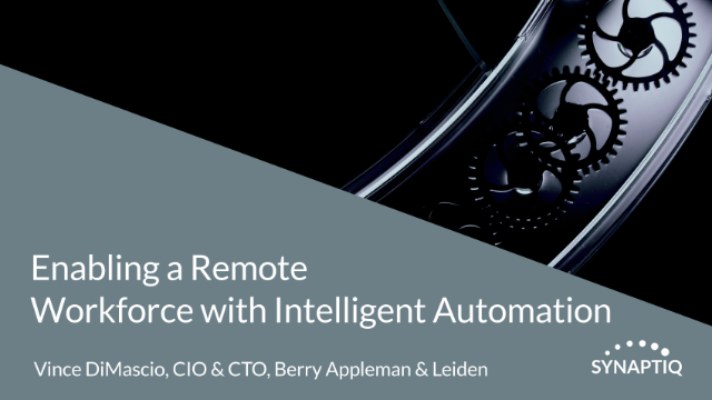 Enabling a Remote Workforce with Intelligent Automation