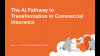 The AI Pathway to Transformation in Commercial Insurance - Accenture & Squirro