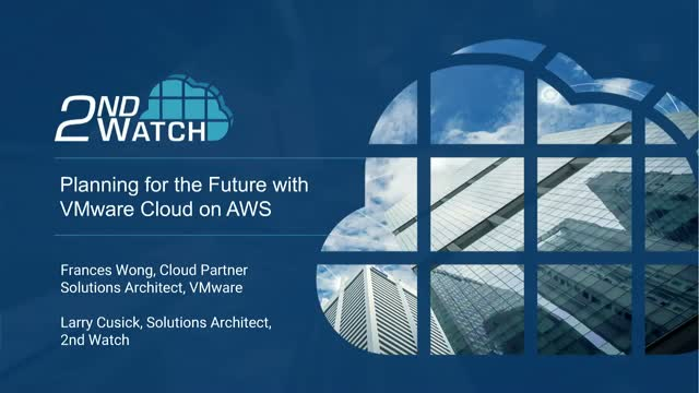 Planning for the Future of Your Business with VMware Cloud on AWS