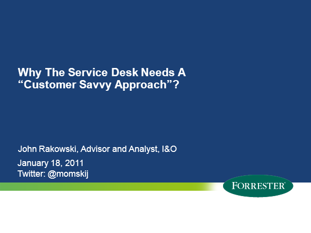 "Why The Service Desk Needs A ""Customer-Savvy Approach"""