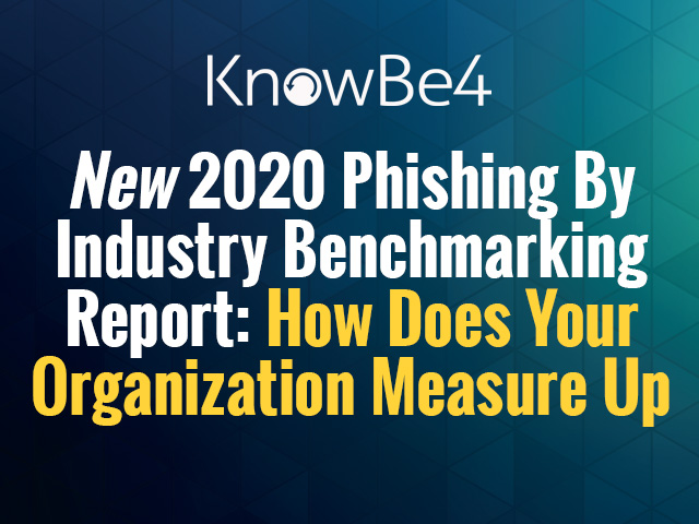 New 2020 Phishing By Industry Benchmarking Report