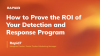 [APAC] How to Prove the ROI of Your Detection and Response Program