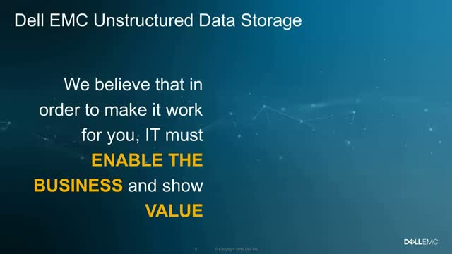 Accelerate your Data with Dell EMC Unstructured Data Storage