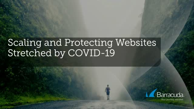 Scaling and Protecting Websites Stretched by COVID-19