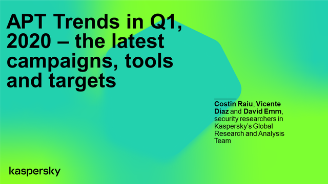 APT Trends in Q1, 2020 – the latest campaigns, tools and targets