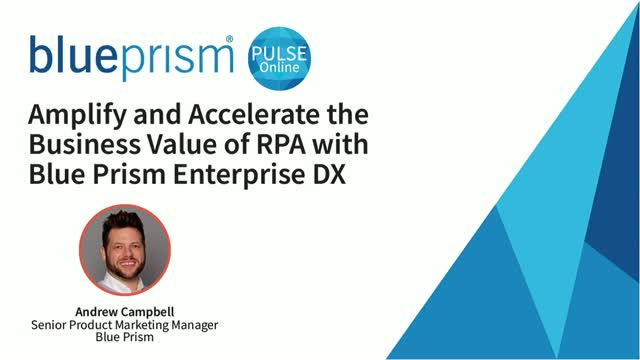 Amplify and Accelerate the Business Value of RPA with Enterprise DX