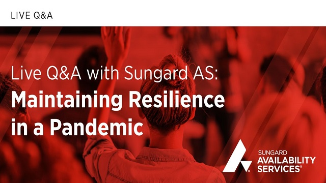 Live Q&A with Sungard AS - Maintaining Resilience in a Pandemic