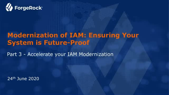 Part 3 - Accelerate your IAM Modernization