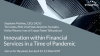 Innovation within Financial Services in a Time of Pandemic