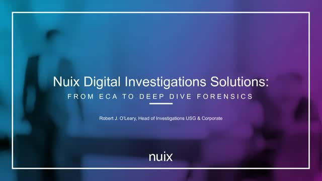 Nuix Digital Investigations Solutions: From ECA to Deep Dive Forensics