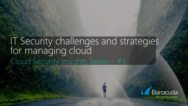 Insights into Cloud Security | Cloud management strategies for remote workforce