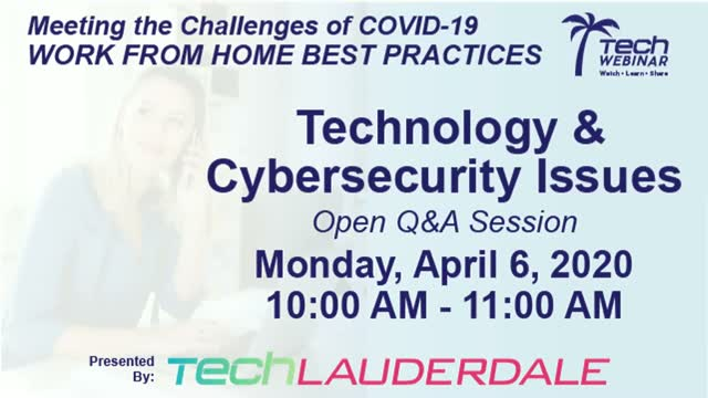Work From Home Best Practices | Open Q&A Session - Tech & Cybersecurity Issues