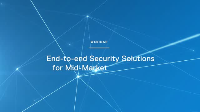 End-to-end Security Solutions for Mid-Market Businesses [ENGLISH]