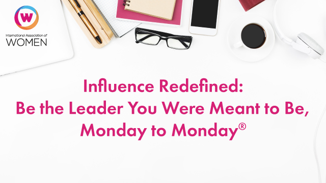 Influence Redefined: Be the Leader You Were Meant to Be, Monday to Monday®