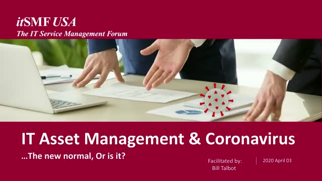 IT Asset Management & Coronavirus ...The New Normal, Or Is It?